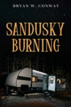 Sandusky Burning by Bryan W. Conway