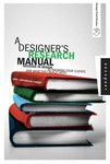 A Designer's Research Manual: Succeed in Design by Knowing Your Clients and What They Really Need by Jennifer Visocky O'Grady and Ken Visocky O'Grady