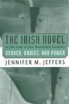 The Irish Novel at the End of the Twentieth Century: Gender, Bodies, and Power by Jennifer Jeffers
