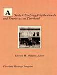 Guide to Studying Neighborhoods and Resources on Cleveland, A