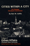 Cities Within a City : On Changing Cleveland's Government by Burt W. Griffin
