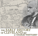 Early History of Cleveland, Ohio by Charles Whittlesey