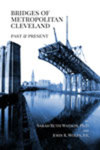 Bridges of Metropolitan Cleveland: Past and Present by Sarah Ruth Watson and John R. Wolfs