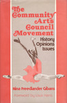The Community Arts Council Movement: History, Opinions, Issues
