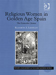 Religious Women in Golden Age Spain: the Permeable Cloister by Elizabeth Lehfeldt