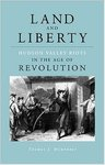 Land and liberty : Hudson Valley riots in the age of revolution by Thomas Humphrey
