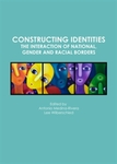 Constructing Identities: The Interaction of National, Gender and Racial Borders by Antonio Medina-Rivera and Lee F. Wilberschied