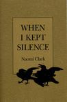 When I Kept Silence