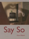 Say So by Dora Malech