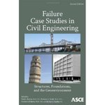 Failure Case Studies in Civil Engineering: Structures Foundations and the Environment by Paul A. Bosela, Pamalee A. Brady, Norbert J. Delatte, and M. Kevin Parfitt