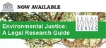 Environmental justice: a legal research guide by Lauren M. Collins