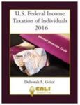 U.S. Federal Income Taxation of Individuals 2016 by Deborah A. Geier