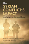The Syrian Conflict's Impact on International Law by Milena Sterio, Michael P. Scharf, and Paul R. Williams