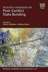 Research Handbook on Post-Conflict State Building by Milena Sterio and Paul R. Williams