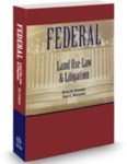 Federal Land Use Law and Litigation by Alan Weinstein and Brian W. Blaesser