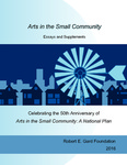 Arts in the Small Community: Essays and Supplements Celebrating the 50th Anniversary of Arts in the Small Community: A National Plan by Robert E. Gard Foundation and Barbara J. Strauss