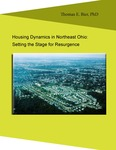 Housing Dynamics in Northeast Ohio: Setting the Stage for Resurgence by Thomas E. Bier