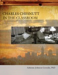 Charles Chesnutt in the Classroom by Adrienne Gosselin