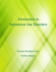 Introduction to Substance Use Disorders by Patricia A. Stoddard Dare and Audrey Begun