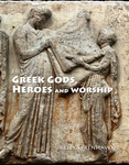 HIS 337: Greek Gods, Heroes, and Worship by Kelly L. Wrenhaven