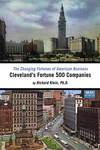The Changing Fortunes of American Business: Cleveland's Fortune 500 Companies