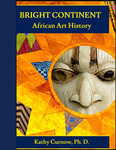 The Bright Continent: African Art History (Web Version) by Kathy Curnow