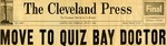 54/07/06 Move to Quiz Bay Doctor by Cleveland Press