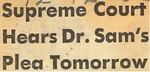 55/12/12 Supreme Court Hears Dr. Sam's Plea Tomorrow by Cleveland Press