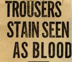 54/07/07 Trousers Stain Seen as Blood