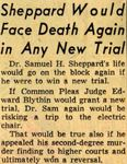 54/12/22 Sheppard Would Face Death Again in Any New Trial by Cleveland Plain Dealer