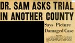 54/10/14 Dr. Sam Asks Trial in Another County