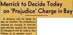 54/08/13 Merrick to Decide Today on 'Prejudice' Charge in Bay by Cleveland Plain Dealer