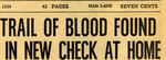 54/07/12 Trail Of Blood Found In New Check At Home by Cleveland Plain Dealer