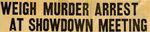 54/07/29 Weigh Murder Arrest At Showdown Meeting by Cleveland News