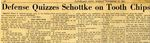 54/11/22 Defense quizzes Schottke on tooth chips by Cleveland News