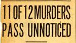 54/08/22 11 Of 12 Murders Pass Unnoticed
