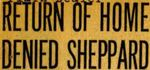 54/08/25 Return Of Home Denied Sheppard