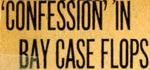 54/09/15 'Confession' In Bay Case Flops