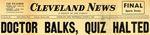 54/08/04 Doctor Balks, Quiz Halted by Cleveland News