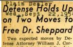 54/09/22 Defense holds up on two moves to free Dr. Sheppard