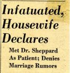 54/08/05 Infatuated, housewife declares, met Dr. Sheppard as patient; denies marriage rumors