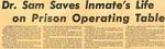 56/09/29 Dr. Sam Saves Inmate's Life on Prison Operating Table