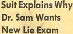 62/07/31 Suit Explains Why Dr. Sam Wants new Lie Exam