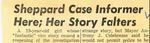 56/10/31 Sheppard case informer here; her story falters