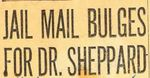 54/12/28 Jail Mail Bulges For Dr. Sheppard
