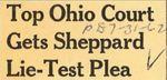62/07/31 Top Ohio Court Gets Sheppard Lie-Test Plea