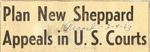 63/02/04 Plan New Sheppard Appeals in U.S. Courts