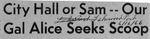 66/06/16 City Hall or Sam -- Our Gal Alice Seeks Scoop