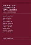 Housing and Community Development: Cases and Materials by W Dennis Keating