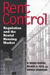 Rent Control: Regulation and the Rental Housing Market by W Dennis Keating